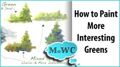Steve Mitchell Design - How to Paint More Interesting Green with Watercolor