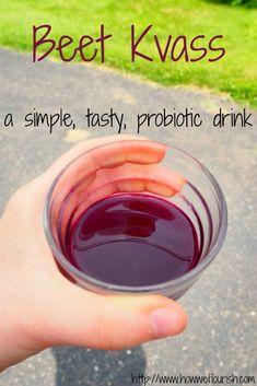 Beet Kvass - How to Make a Healing Probiotic Beverage | How We Flourish