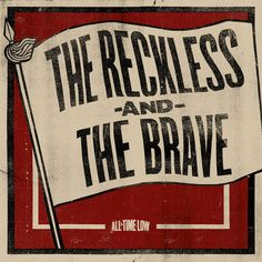 ♫ The Reckless and the Brave