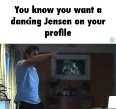 spnjensenlove02:  the-listening-fallen-angel:  marienightandday:  Do you want a dancing Jensen on your profile ?  YES  Always….. look at those hips move….  I want a dancing Jensen in my bedroom….