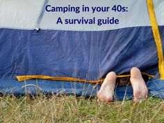 Camping in your 40s - a survival guide to family camping trips