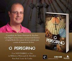 """Convidamos todos os nossos Amigos e Clientes para a sessão de lançamento do livro """"O Peregrino"""" do nosso Amigo Luis Ferreira :)"""