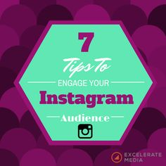 7 Tips to Engage Your #Instagram Audience. #opensesame has an instagram and uses some of these tips!