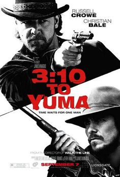 3:10 to Yuma (2007) Directed by James Mangold