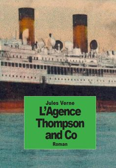 L'agence Thompson and Co de Jules Verne  http://www.amazon.fr/Lagence-Thompson-Co-French-Edition/dp/1500967866/ref=sr_1_1?ie=UTF8&qid=1409265633&sr=8-1&keywords=L%27agence+Thompson+and+Co