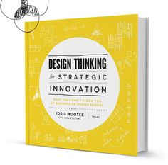 """Design Thinking For Strategic Innovation""."