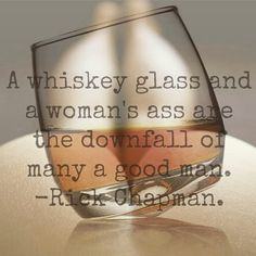 "and many a good woman. I do like a straight whisky and a fine man's ass"" Whiskey Girl, Cigars And Whiskey, Whiskey Drinks, Scotch Whiskey, Bourbon Whiskey, Whiskey Decanter, Whiskey Quotes, Liquor Quotes, Bourbon Quotes"