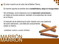 MARRÓN MARRÓN El color marrón es el color de la Madre Tierra. El marrón aporta el sentido de la  estabilidad y aleja la in...