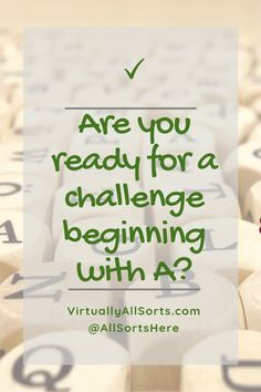 Are you ready for a challenge beginning with A? - Virtually All Sorts ~ where will your click take you today? Welcome Gifts, My Passion, Creative Writing, Sorting, About Me Blog, Thankful, Love You, Challenges, Place Card Holders
