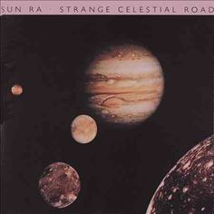 Sun Ra - Strange Celestial Road