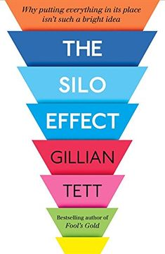 The Silo Effect: Why Putting Everything in its Place isn't Such a Bright Idea by Gillian Tett http://smile.amazon.com/dp/1844087581/ref=cm_sw_r_pi_dp_VnvGwb077PFT9