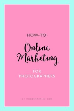 Learn how to market your photography business online!