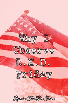 Why I Observe R.E.D. Friday | Why is Friday so important to military families (besides being the kickoff to the weekend)? Find out and how you can also participate.