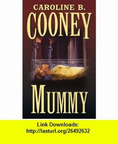 Mummy (9780590674508) Caroline B. Cooney , ISBN-10: 0590674501  , ISBN-13: 978-0590674508 ,  , tutorials , pdf , ebook , torrent , downloads , rapidshare , filesonic , hotfile , megaupload , fileserve