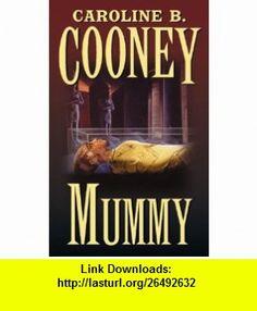 Mummy (9780590674508) Caroline B. Cooney , ISBN-10: 0590674501  , ISBN-13: 978-0590674508 ,  , tutorials , pdf , ebook , torrent , downloads , rapidshare , filesonic , hotfile , megaupload , fileserve