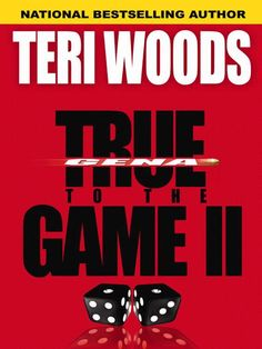 True to the Game 2, by Teri Woods