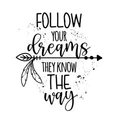 Follow Your Dreams, They Know The Way Stock Vector - Illustration of dreams, believe: 173696079