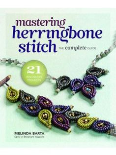 Join Melinda Barta in this comprehensive beading book to finally master all levels of herringbone stitch!