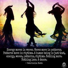 La energía se mueve en ondas. Las ondas se mueven en patrones. Los patrones se mueven en ritmos. Un ser humano es sólo eso, energía, ondas, patrones, ritmos. Nada mas. Nada menos. Un baile. ~