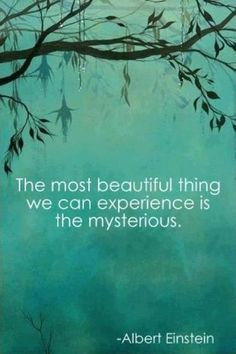 The most beautiful thing we can experience is the mysterious | Anonymous ART of Revolution