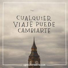 De hecho, debe hacerlo. #LovelyStreets #quotes #travel #change