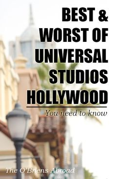 Going to Universal Studios Hollywood? Read the best and worst things at Universal Studios Hollywood from theme park junkies before your visit! Southern California vacation road trip spring break san diego anaheim hollywood