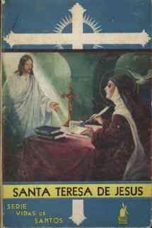 Foriscot, Arturo P. Santa Teresa de Jesús -- Buenos Aires : Molino, 1947. -- 80 p.; 22 cm. -- (Vidas de Santos; 29)