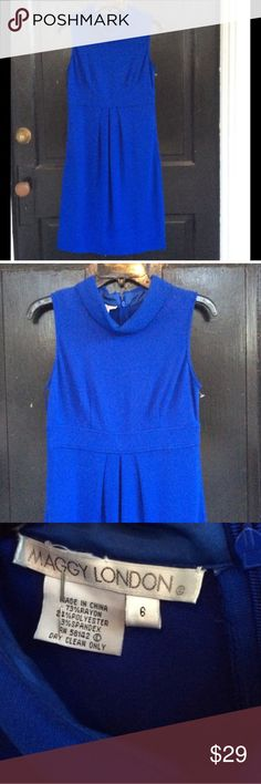 Maggie  London royal blue sleeveless dress Sleeveless royal blue dress . Kind of relaxed mock turtle neck collar . Zips in the back Maggy London Dresses