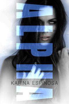 CLOUD 9 BOOKS: ALPHA (Mackenzie Grey #3) by Karina Espinosa