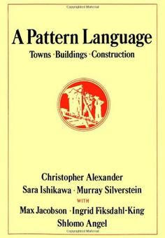 A Pattern Language: Towns, Buildings, Construction (Cess  Center for Environmental) by Christopher Alexander, http://www.amazon.com/gp/product/0195019199/ref=cm_sw_r_pi_alp_FFTQpb0W3WQZS