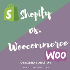 Shopify vs. Woocommerce összehasonlítás, vélemény. Melyik jobb a webáruházadnak? Melyiket válaszd és miért? Marketing