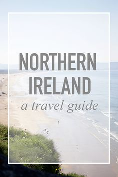 ELLE yeah - A Fashion, Beauty and Lifestyle Blog: A Northern Ireland Travel Guide + The Ultimate Game of Thrones Location Map