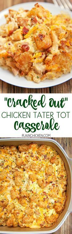 """""""Cracked Out"""" Chicken Tater Tot Casserole - You must make this ASAP! It is crazy good. Chicken, cheddar, bacon, ranch and tater tots.You can make it ahead of time and refrigerate it or even freeze it for later. I usually bake half and freeze half in a foil pan for later. Everyone gobbled this up! Even the super picky eaters."""