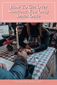 How To Get Over Someone You Only Dates Once - The Dating Directory Dating Blog, Online Dating Advice, Dating Advice For Men, Getting Over Someone, Getting Over Him, Get Over It, Make A Boyfriend, Dating Over 40, Breakup Advice