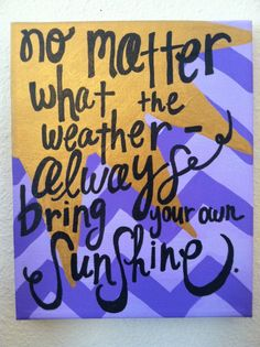 Canvas Painting - Sunshine & Chevron Quote. $25.00, via Etsy.