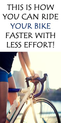 HOW TO CYCLE FASTER FOR FREE: RIDE YOUR BIKE FASTER WITH LESS EFFORT! #cycling…