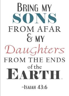 Adoption Scripture Print of Isaiah 43:6 in choice of Color - 8x10 or 5x7 Typography Wall Art. $10.00, via Etsy.