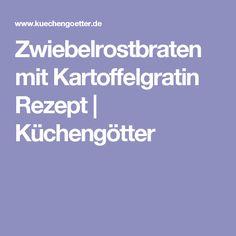 Zwiebelrostbraten mit Kartoffelgratin Rezept | Küchengötter