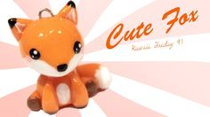 ◕‿◕Fox! Kawaii Friday 91 - Tutorial in Polymer clay!