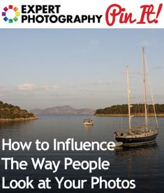 How to Influence The Way People Look at Your Photos | Photography Composition