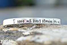 "Cuff bracelet hand made by hand stamping, "" I save my best stories for my best friend."" You can add names on each side, limit 2-4 names. This is a 14 gauge 6 inch, one size adjustable cuff bracelet ma"