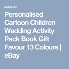 Personalised Cartoon Children Wedding Activity Pack Book Gift Favour 13 Colours  | eBay