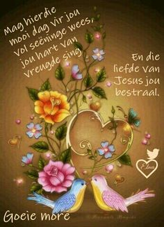 Good Morning Messages, Good Morning Good Night, Good Morning Wishes, Day Wishes, Good Morning Quotes, Lekker Dag, Evening Greetings, Goeie More, Afrikaans Quotes