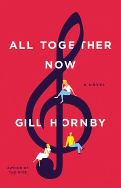 All Together Now : A Novel by Gill Hornby