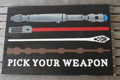 HUGE Pick Your Weapon GEEKERY!  Painted reclaimed wood sign!  Doctor Who, Star Wars, Lord of the Rings, and Harry Potter!