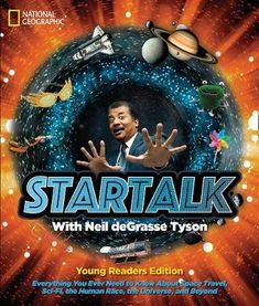 Startalk : Everything You Ever Wanted to Know About Space Travel, Sci-Fi, the Human Race, the Universe, and Beyond with Neil deGrasse Tyson National Geographic Kids Books, National Geographic Channel, National Geographic Society, Books For Teens, Space Travel, Time Travel, Used Books, Nonfiction Books, El Salvador