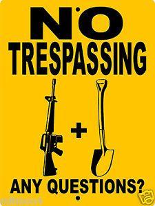 no trespassing signs Redneck Humor, Funny Warning Signs, Funny Signs, Gun Quotes, Life Quotes, Ar15, Gun Humor, Badass Quotes, Sarcastic Quotes