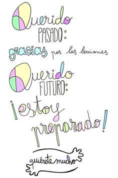 Láminas Positivas de QuiéreteMucho: Querido Pasado: gracias por las lecciones. Querido futuro: ESTOY PREPARADO