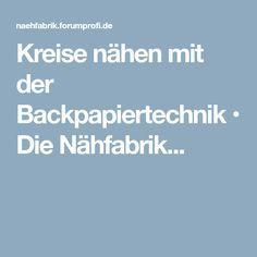 Kreise nähen mit der Backpapiertechnik • Die Nähfabrik...