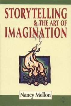 Waldorf ~ Resource ~ Storytelling & the Art of Imagination - Nancy Mellon